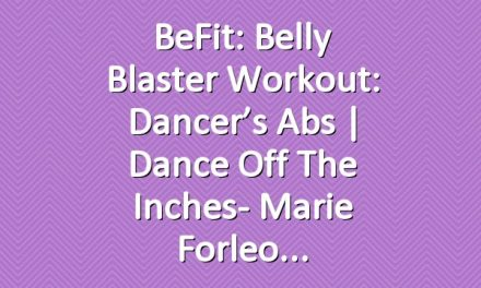 BeFit: Belly Blaster Workout: Dancer's Abs | Dance off the Inches- Marie Forleo