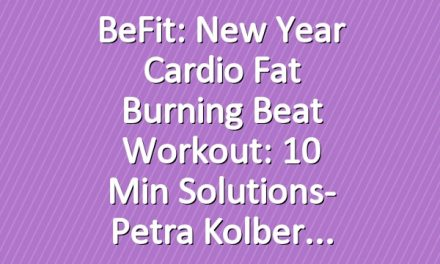 BeFit: New Year Cardio Fat Burning Beat Workout: 10 Min Solutions- Petra Kolber