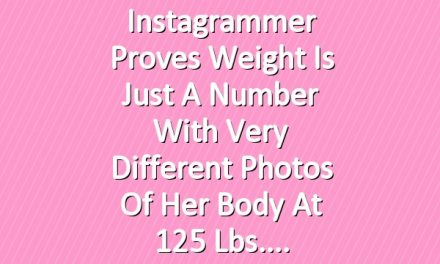Instagrammer Proves Weight Is Just a Number with Very Different Photos of Her Body at 125 Lbs.
