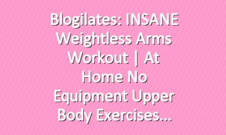 Blogilates: INSANE Weightless Arms Workout | At Home No Equipment Upper Body Exercises