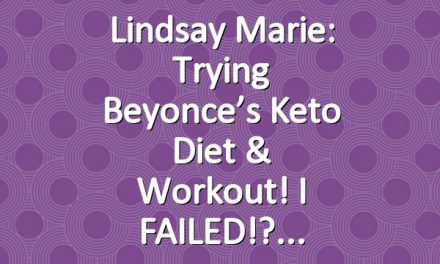 Lindsay Marie: Trying Beyonce's Keto Diet & Workout! I FAILED!?