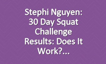Stephi Nguyen: 30 Day Squat Challenge Results: Does It Work?