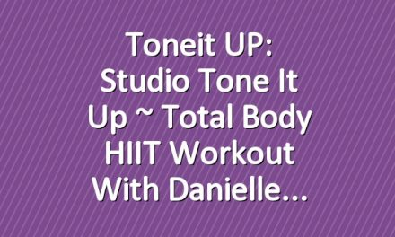 Toneit UP: Studio Tone It Up ~ Total Body HIIT Workout With Danielle