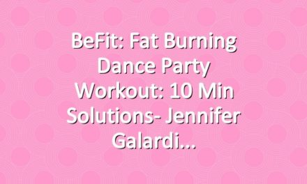 BeFit: Fat Burning Dance Party Workout: 10 Min Solutions- Jennifer Galardi