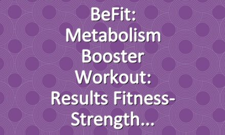 BeFit: Metabolism Booster Workout: Results Fitness- Strength