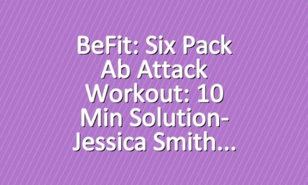 BeFit: Six Pack Ab Attack Workout: 10 Min Solution- Jessica Smith