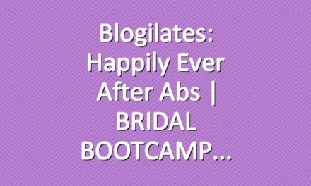 Blogilates: Happily Ever After Abs | BRIDAL BOOTCAMP