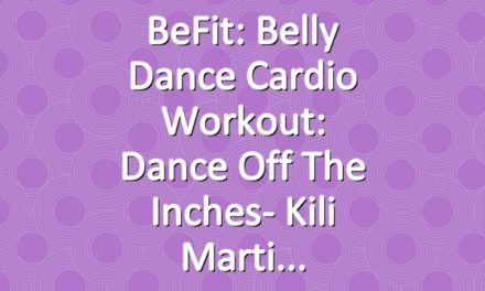 BeFit: Belly Dance Cardio Workout: Dance Off The Inches- Kili Marti