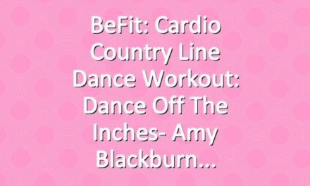 BeFit: Cardio Country Line Dance Workout: Dance Off The Inches- Amy Blackburn