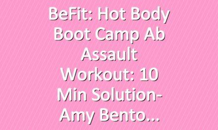 BeFit: Hot Body Boot Camp Ab Assault Workout: 10 Min Solution- Amy Bento