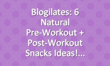 Blogilates: 6 Natural Pre-Workout + Post-Workout Snacks Ideas!