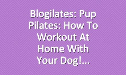 Blogilates: Pup Pilates: How to workout at home with your dog!