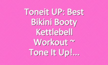 Toneit UP: Best Bikini Booty Kettlebell Workout ~ Tone It Up!