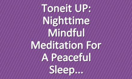 Toneit UP: Nighttime Mindful Meditation For A Peaceful Sleep
