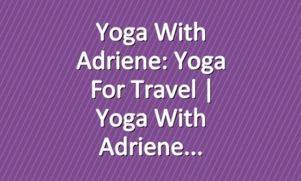 Yoga With Adriene: Yoga For Travel  |  Yoga With Adriene