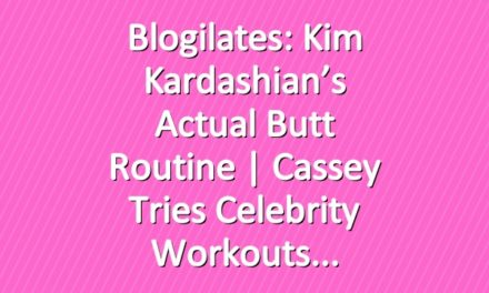 Blogilates: Kim Kardashian's Actual Butt Routine | Cassey Tries Celebrity Workouts