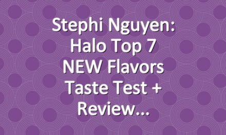Stephi Nguyen: Halo Top 7 NEW Flavors Taste Test + Review