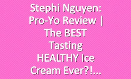 Stephi Nguyen: Pro-Yo Review | The BEST Tasting HEALTHY Ice Cream Ever?!