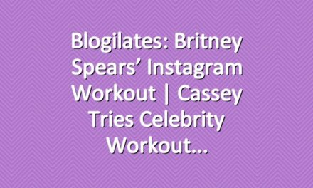 Blogilates: Britney Spears' Instagram Workout | Cassey Tries Celebrity Workout