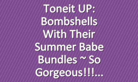 Toneit UP: Bombshells With Their Summer Babe Bundles ~ so gorgeous!!!