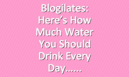 Blogilates: Here's how much water you should drink every day…