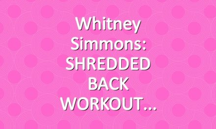 Whitney Simmons: SHREDDED BACK WORKOUT