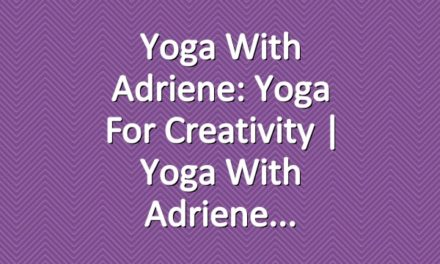 Yoga With Adriene: Yoga For Creativity  |  Yoga With Adriene