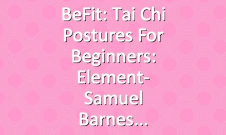 BeFit: Tai Chi Postures for Beginners: Element- Samuel Barnes