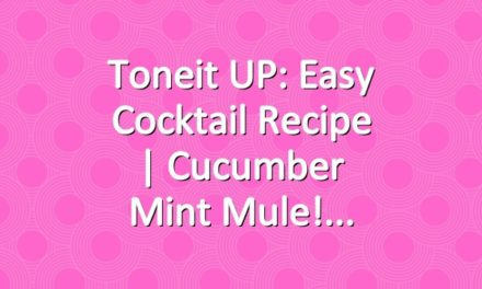 Toneit UP: Easy Cocktail Recipe | Cucumber Mint Mule!