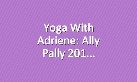 Yoga With Adriene: Ally Pally 201