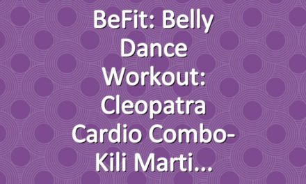 BeFit: Belly Dance Workout: Cleopatra Cardio Combo- Kili Marti