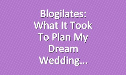 Blogilates: What it Took to Plan My Dream Wedding