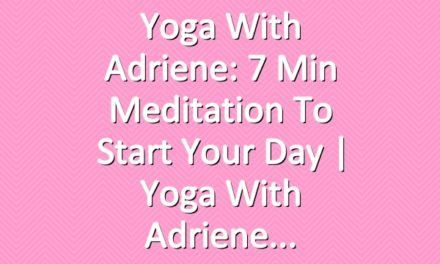 Yoga With Adriene: 7 Min Meditation to Start Your Day  |  Yoga With Adriene