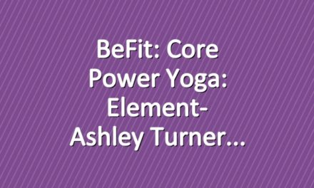 BeFit: Core Power Yoga: Element- Ashley Turner