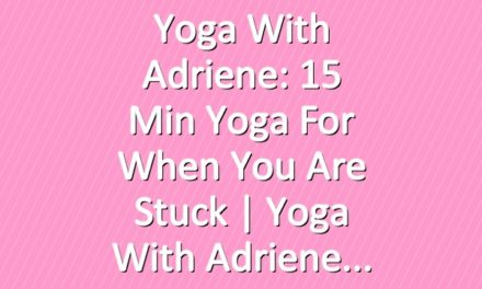 Yoga With Adriene: 15 Min Yoga For When You Are Stuck  |  Yoga With Adriene