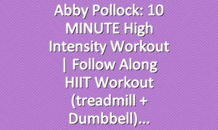 Abby Pollock: 10 MINUTE High Intensity Workout | Follow Along HIIT Workout (treadmill + dumbbell)