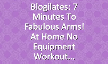 Blogilates: 7 Minutes to Fabulous Arms! At Home No Equipment Workout