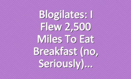 Blogilates: I flew 2,500 miles to eat breakfast (no, seriously)