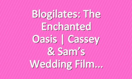 Blogilates: The Enchanted Oasis | Cassey & Sam's Wedding Film