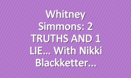 Whitney Simmons: 2 TRUTHS AND 1 LIE… with Nikki Blackketter