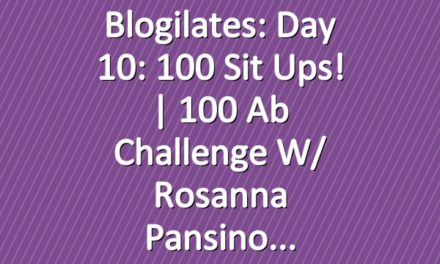 Blogilates: Day 10: 100 Sit Ups!   100 Ab Challenge w/ Rosanna Pansino