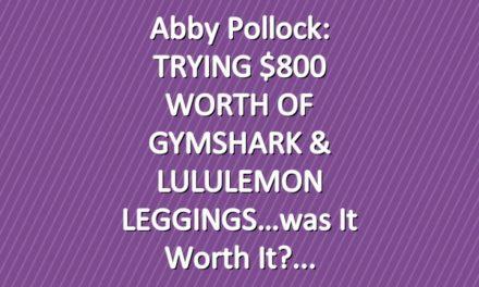 Abby Pollock: TRYING $800 WORTH OF GYMSHARK & LULULEMON LEGGINGS…was it worth it?