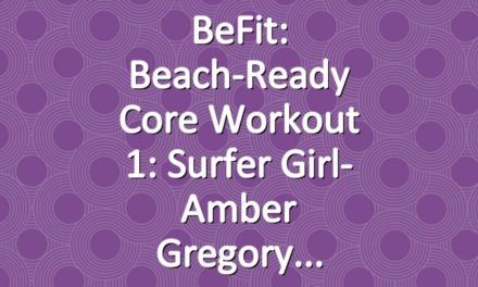 BeFit: Beach-Ready Core Workout 1: Surfer Girl- Amber Gregory