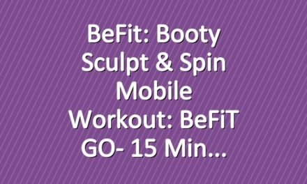 BeFit: Booty Sculpt & Spin Mobile Workout: BeFiT GO- 15 Min