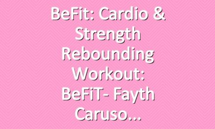 BeFit: Cardio & Strength Rebounding Workout: BeFiT- Fayth Caruso