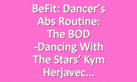 BeFit: Dancer's Abs Routine: The BOD -Dancing with the Stars' Kym Herjavec