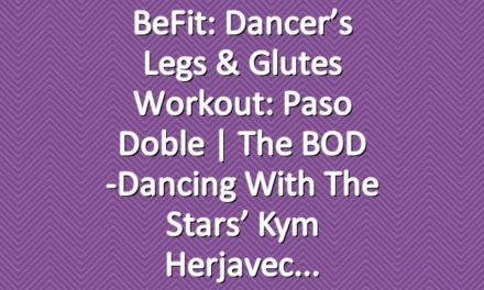 BeFit: Dancer's Legs & Glutes Workout: Paso Doble | The BOD -Dancing with the Stars' Kym Herjavec