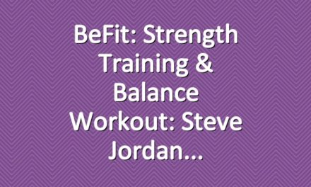 BeFit: Strength Training & Balance Workout: Steve Jordan