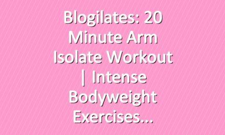 Blogilates: 20 Minute Arm Isolate Workout | Intense bodyweight exercises