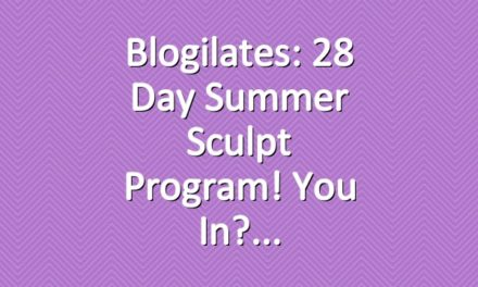 Blogilates: 28 Day Summer Sculpt Program! You in?